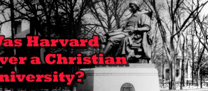 Was Harvard Ever a Christian College?